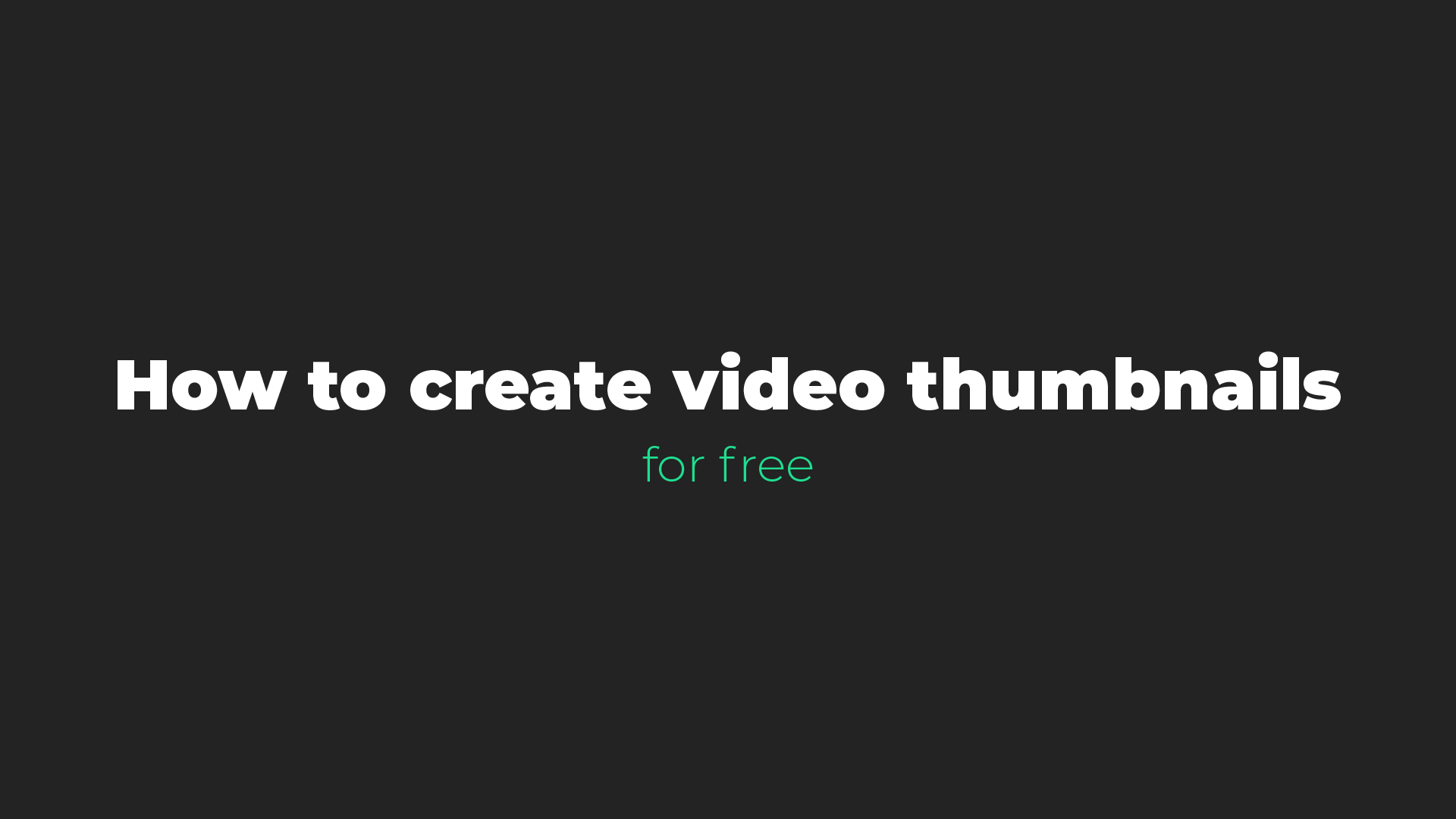 Video thumbnail – How to master these and create them for free